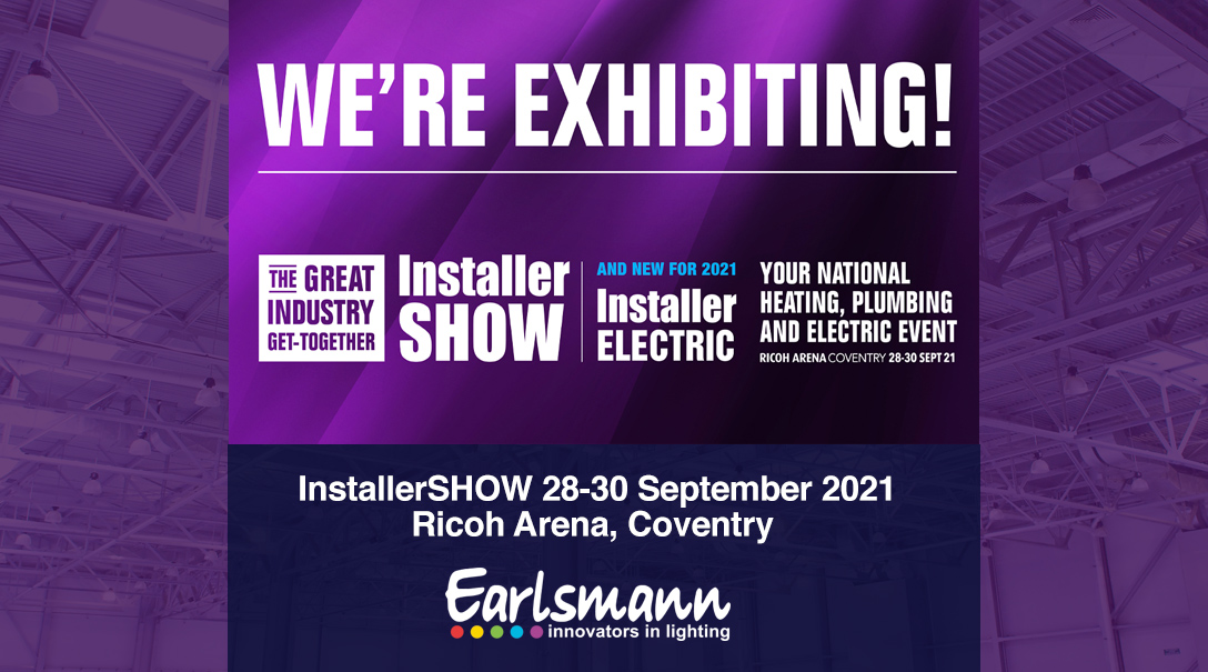 Earlsmann Lighting will be part of the great industry get-together – InstallerSHOW 2021